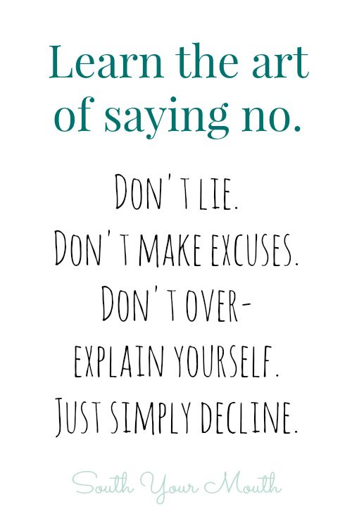 I really need to learn this. Stop being pushed into doing things I never wanted to do in the first place.