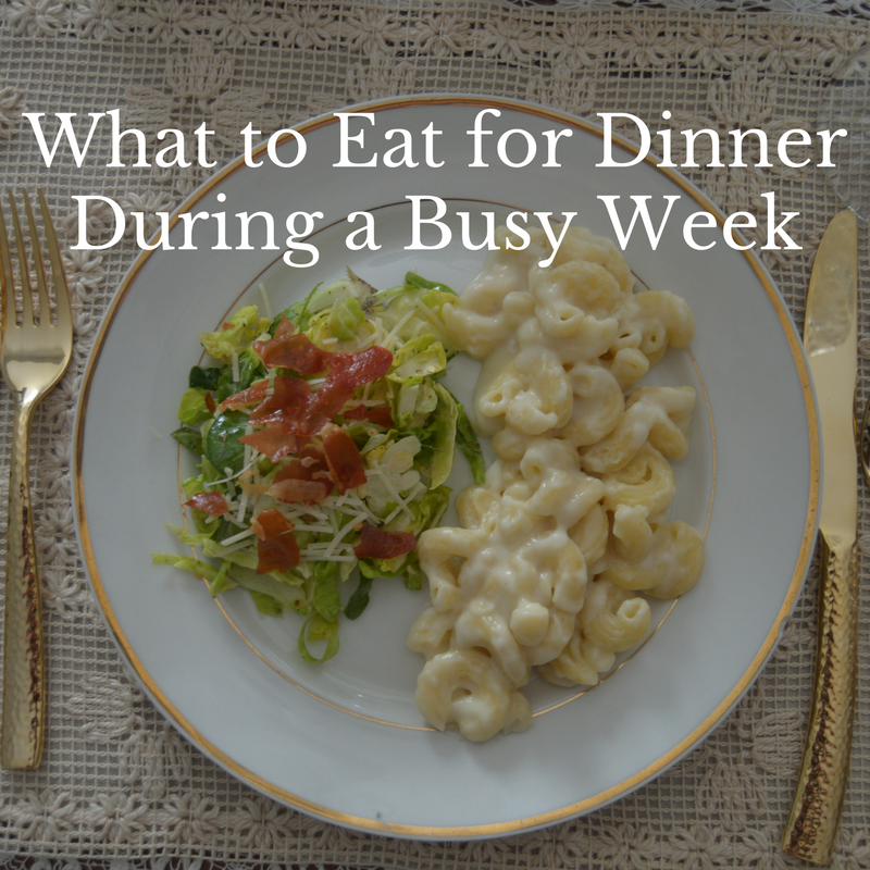 What to Eat for Dinner During a Busy Week