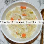 Recipe: Creamy Chicken Noodle Soup