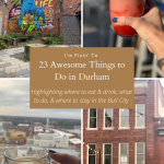 23 Awesome Things To Do in Durham