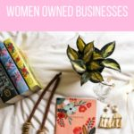 Get Mother's Day Gift Ready with 10 Women Owned Businesses