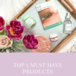 Top 5 Must Have Beauty Products for Your Winter Skincare Routine