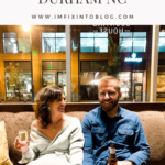Date Night: Unique Things to Do in Durham NC at Night