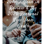 2019, a Year in Review & My 2020 Personal New Year Goals
