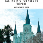 A Girls Trip to New Orleans: All the Info you Need to Prepare!