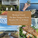 Weekend Travel: The Best Things to Do in Beaufort NC in 48 Hours