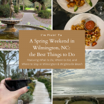 A Spring Weekend in Wilmington, NC: the Best Things to Do
