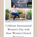 Celebrate International Women's Day with these Women Owned Businesses