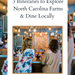 3 Itineraries to Explore North Carolina Farms & Dine Locally