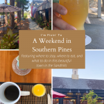 A Weekend in Southern Pines, NC