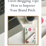 Travel Blogging Tips: How to Improve Your Brand Pitch